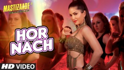 'HOR NACH' Video Song | Mastizaade | Sunny Leone Tusshar Kapoor Vir Das Meet Bros | T-Series