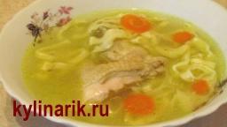 Куриный суп с домашней лапшой! Рецепт ТЕСТА для лапши. Супы рецепты от kylinarik.ru - Видео