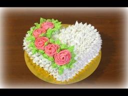 Торт Сердце Как украсить торт белковым кремом Розы из крема