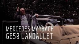 MERCEDES MAYBACH G650 LANDAULET 630 лс ДНЕВНИКИ ЖЕНЕВСКОГО АВТОСАЛОНА 2017