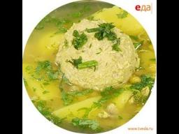 Суп с фаршированными тефтелями - Кюфта-бошбаз / от шеф-повара /  Обед безбрачия
