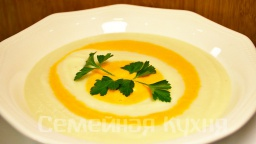 Ну, оОчень вкусный - Суп-Пюре из цветной капусты и моркови! Видео рецепт